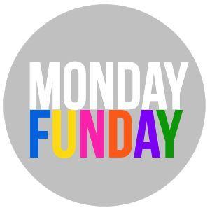 Monday-Funday